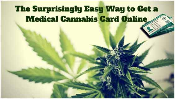 The Surprisingly Easy Way to Get a Medical Cannabis Card Online