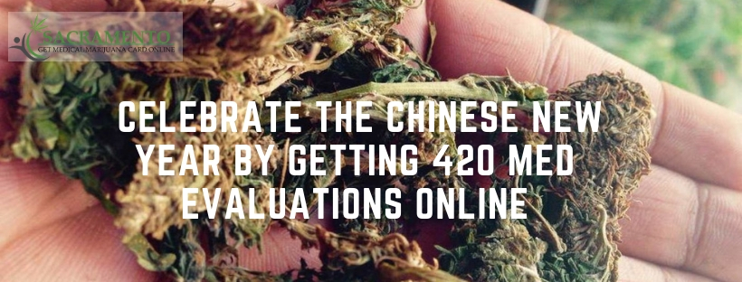 Celebrate The Chinese New Year By Getting 420 Med Evaluations Online