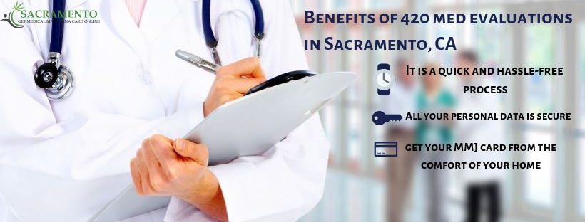 Reap The Benefits Of A 420 Med Evaluations In Sacramento, CA