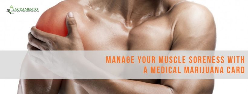 Manage Your Muscle Soreness with a Medical Marijuana Card