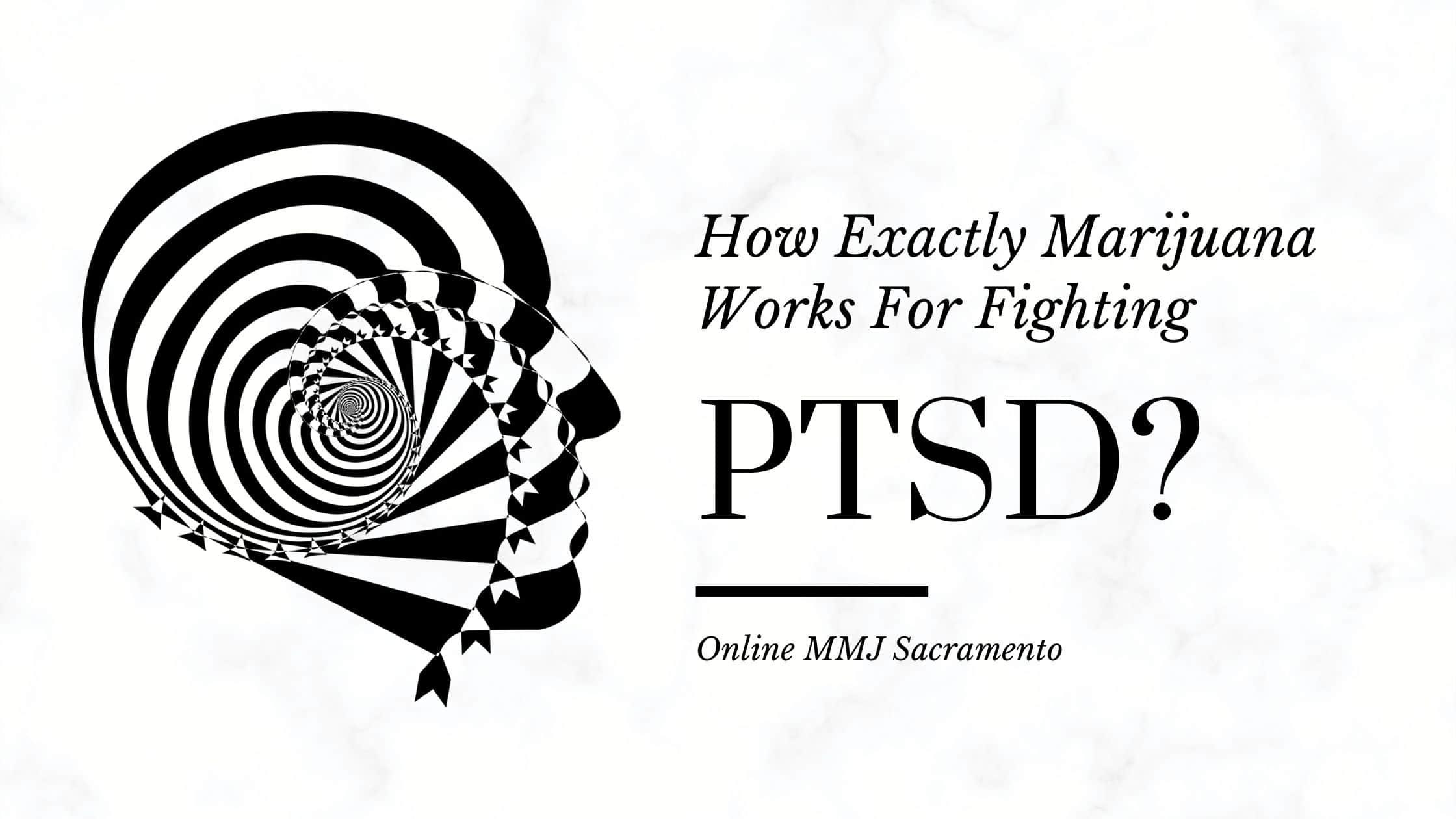 How Exactly Marijuana Works For  Fighting PTSD?